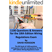 1100 Questions and Answers for the 18th Edition Wiring Regulations Exam: The BIG Book of 1100 questions and answers, with tips and guidance for the 18th Edition Wiring Regulations Exam