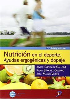 Nutricion En El DePorte Ayudas Ergogenicas y Dopaje (Spanish Edition)