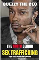 THE TRUTH BEHIND SEX TRAFFICKING: FROM AN EX PIMPS PERSPECTIVE Paperback