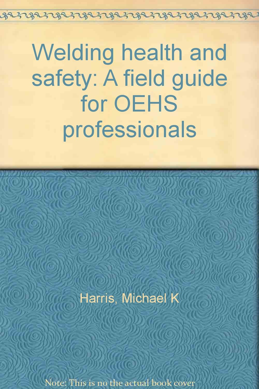 Welding safety hazards and precautions hsi magazine.