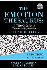 The Emotion Thesaurus: A Writer's Guide to Character Expression (Second Edition) (Writers Helping Writers Series) Paperback