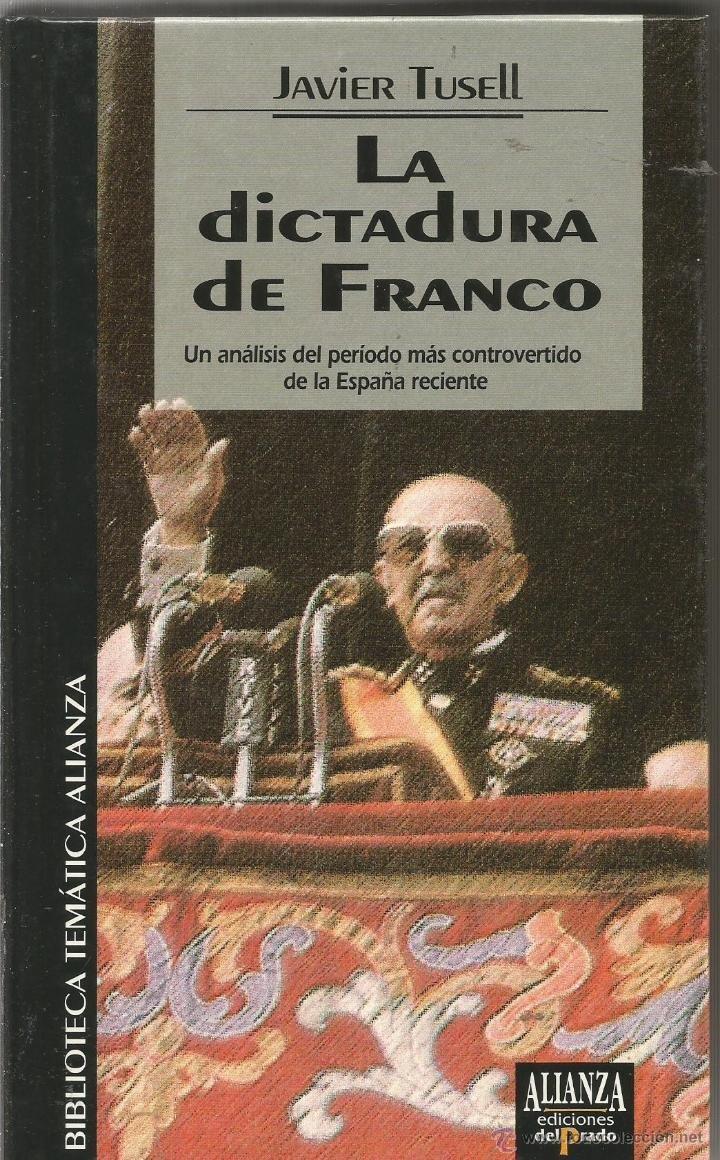 La dictadura de Franco: Amazon.es: Tusell, Javier: Libros