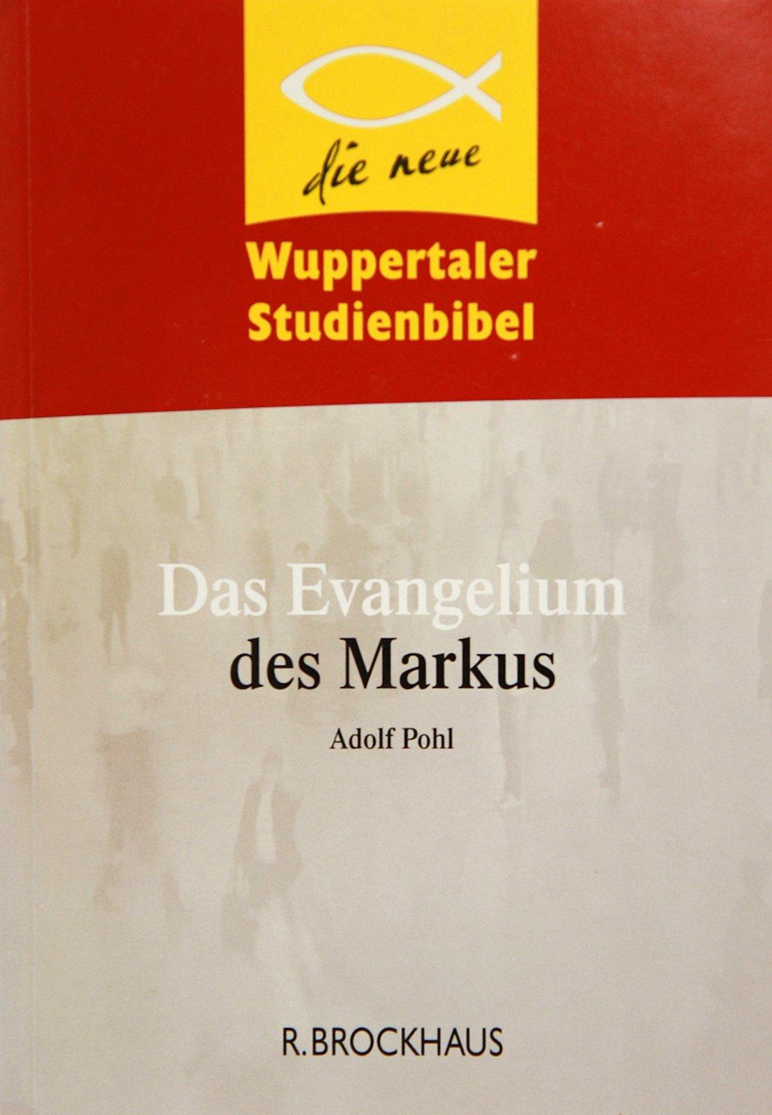 Das Evangelium des Markus. Wuppertaler Studienbibel - Ergänzungsband ...