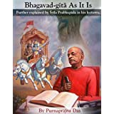 Bhagavad-gita As It Is (Annotated): Further explained by Srila Prabhupada in his lectures.