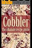 Cobbler - The Ultimate Recipe Guide