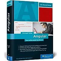 Angular: Das große Handbuch zum JavaScript-Framework. Einführung und fortgeschrittene TypeScript-Techniken, Inkl. Angular Material