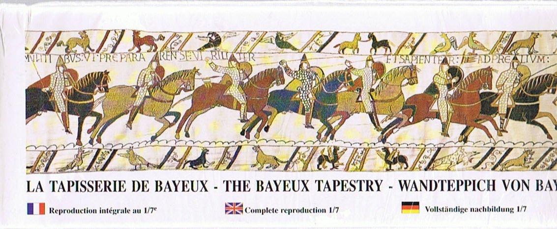 La Tapisserie De Bayeux The Bayeux Tapestry Wandteppich Von Bayeux