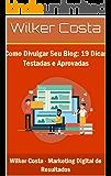 Como Divulgar Seu Blog: 19 Dicas Testadas e Aprovadas