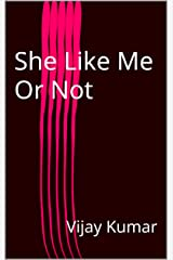She Like Me Or Not Kindle Edition