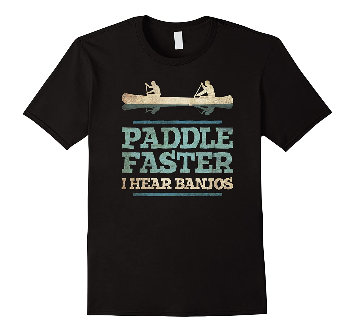The official paddle faster i hear banjos funny t shirt for I hear banjos t shirt
