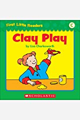 First Little Readers: Clay Play (Level C) Kindle Edition