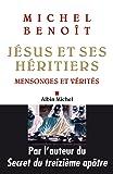 Jésus et ses héritiers : Mensonges et vérités (ESSAIS DOC.)