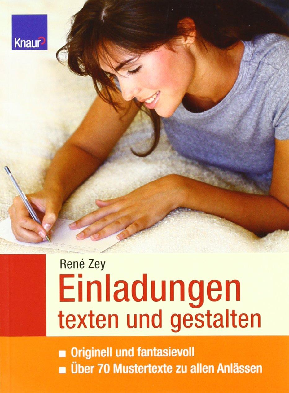 Einladungen texten und gestalten: Originell und fantasievoll Über 70 Mustertexte zu allen Anlässen