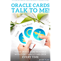 Oracle Cards, Talk to Me! : Clear Oracle Card Readings with Every Oracle Deck Every Time (English Edition)