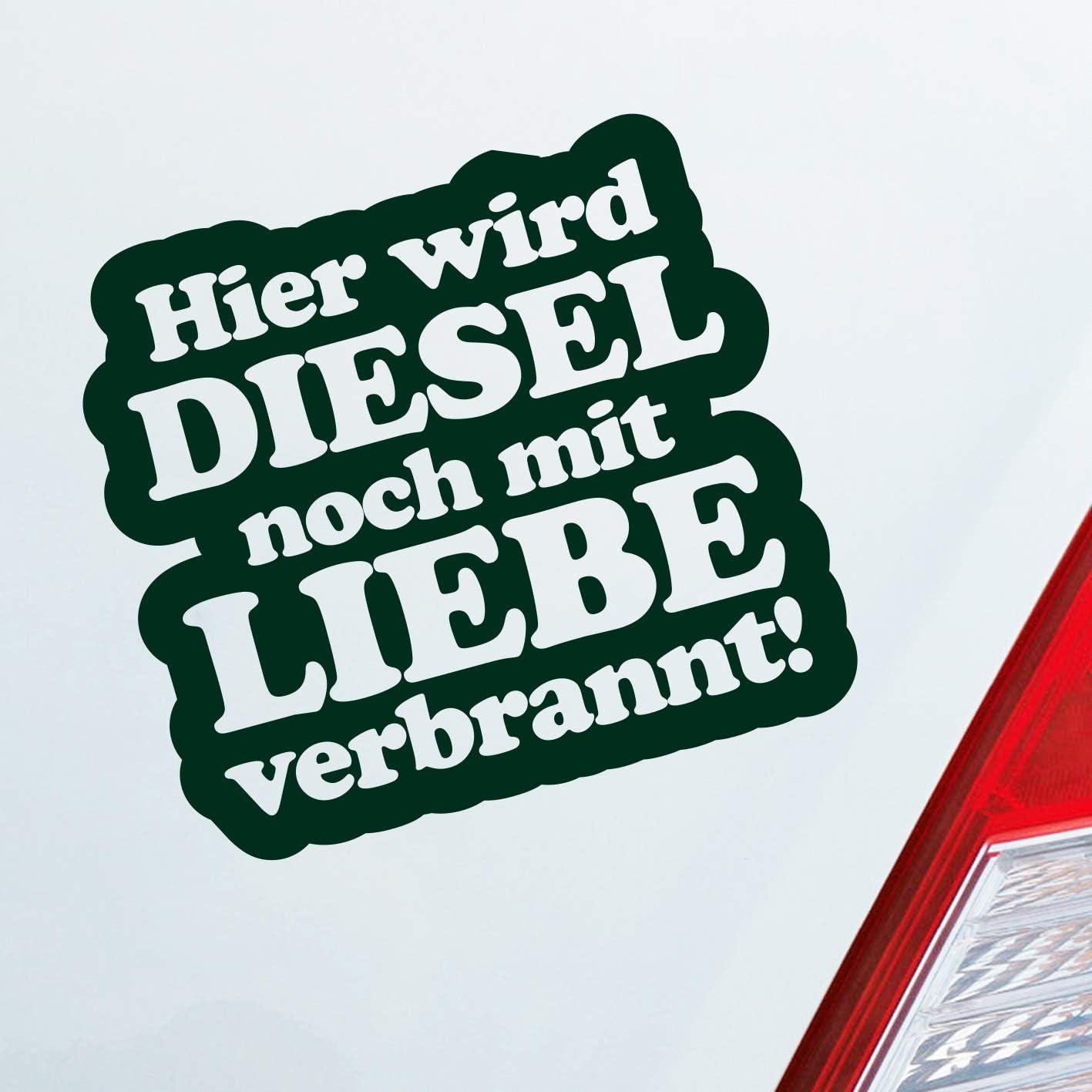 Auto Aufkleber in deiner Wunschfarbe Hier Wird Diesel noch mit Liebe verbrannt ca 11 x 10 cm Autoaufkleber Sticker