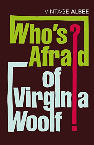 Who's Afraid Of Virginia Woolf.