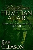 The Helvetian Affair: Book II of the Gaius Marius Chronicle (Morgan James Fiction)
