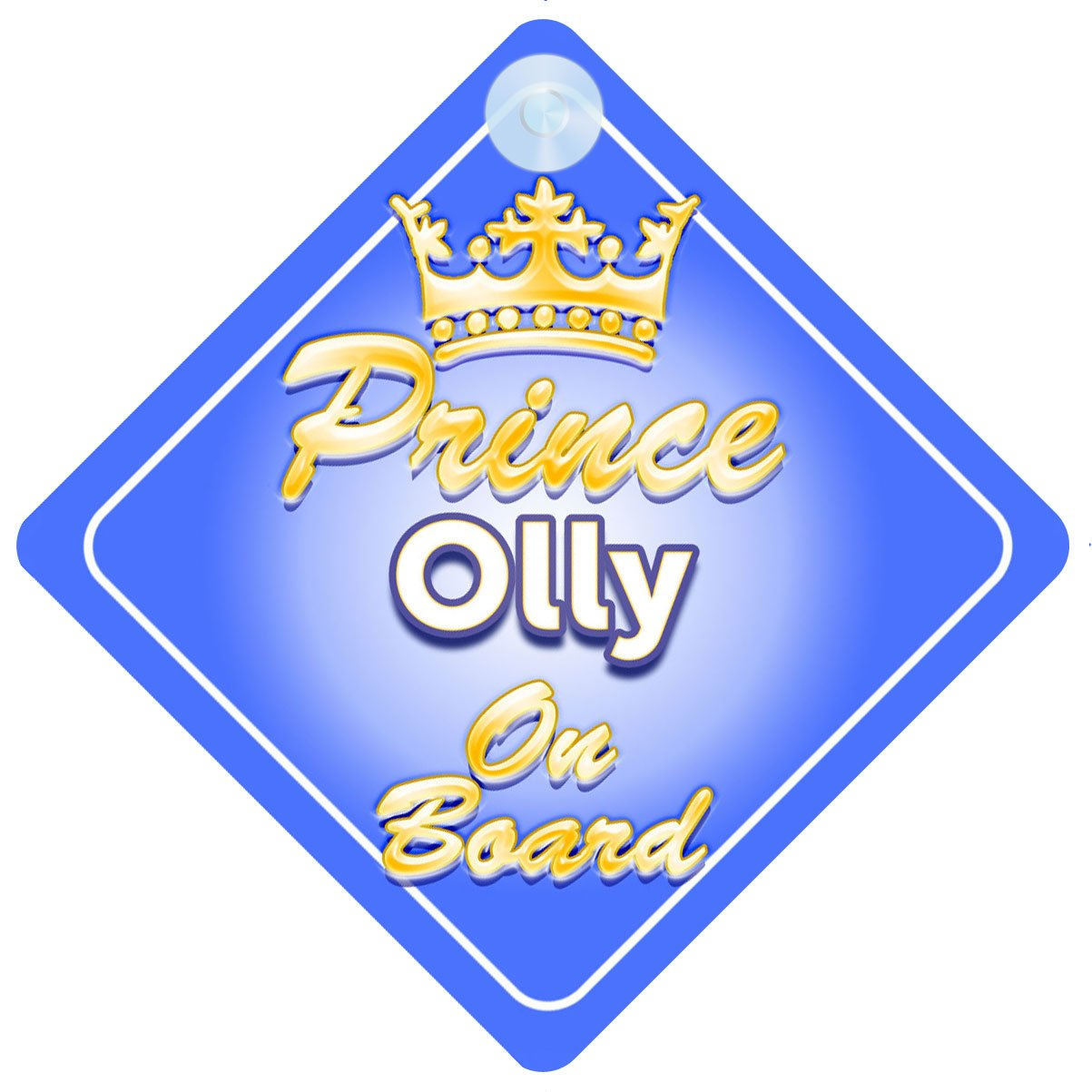 Crown Prince Olly On Board Personalised Baby / Child Boys Car Sign Quality Goods Ltd