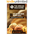 The Bread Mechanic - The Ultimate Bread Machine Recipes Cookbook: ( Enjoy Freshly Baked Bread at Home. Delicious, Fast and Easy Bread Machine Recipes)