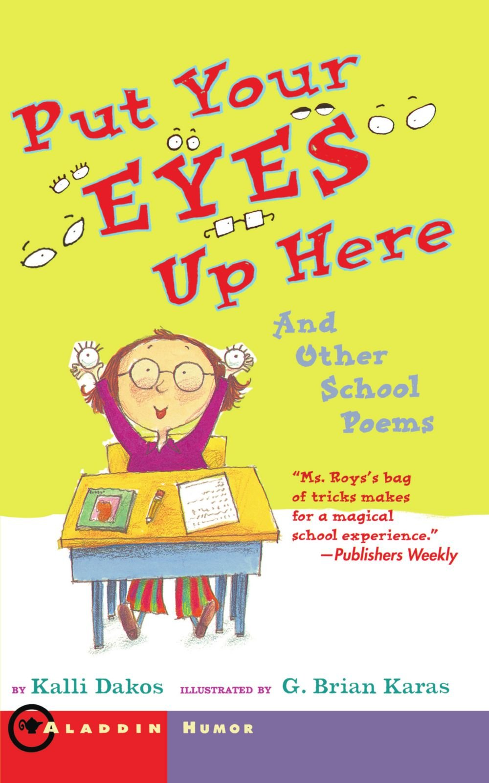 Read Online Put Your Eyes Up Here: And Other School Poems ebook