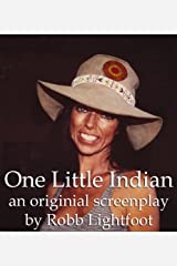 One Little Indian: The Original Screenplay Kindle Edition