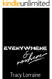 Everywhere & Nowhere (Never Forget Book 3)