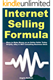 Internet Selling Formula: Ways to Make Money as an Online Seller Today. Shopify, eBay & SEO Consulting Business Ideas