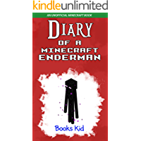 Diary of a Minecraft Enderman: An Unofficial Minecraft Book (Minecraft Diary Books and Wimpy Zombie Tales For Kids 9…