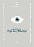 Tranne Il Colore Degli Occhi (Amaranta)