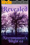 Revealed: Necromancer's Blight: Book 2