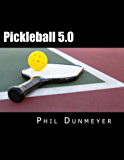 Pickleball 5.0: A Journey from 2.0 to 5.0
