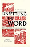 Unsettling the Word: Biblical Experiments in