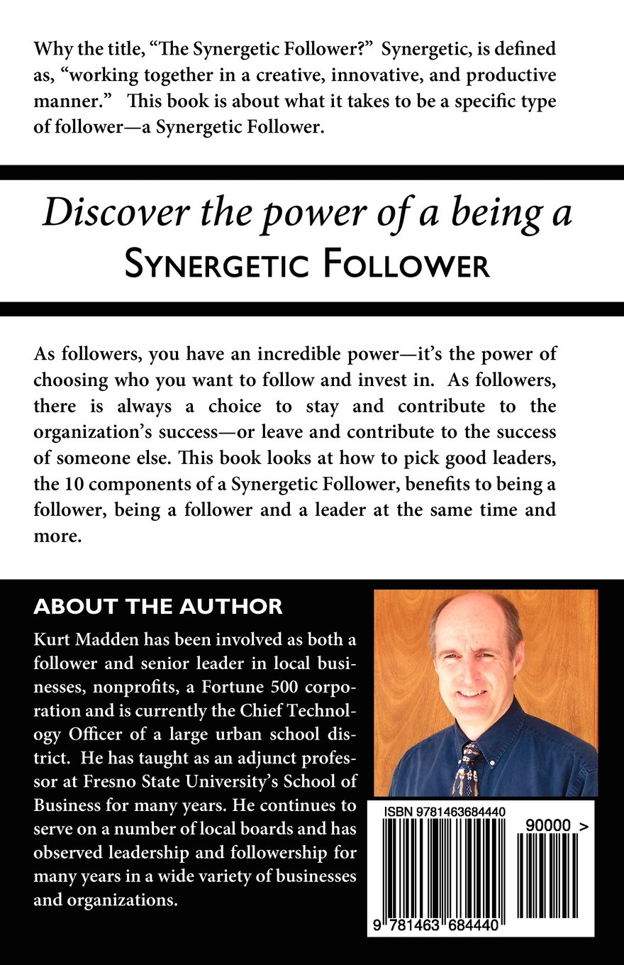 the synergetic follower changing our world out being the the synergetic follower changing our world out being the leader co uk kurt madden kris madden 9781463684440 books