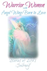 Warrior Women with Angel Wings Born to Love Kindle Edition