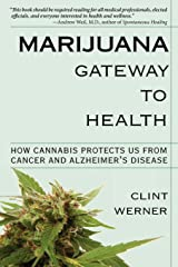 Marijuana Gateway to Health: How Cannabis Protects Us from Cancer and Alzheimer's Disease Paperback
