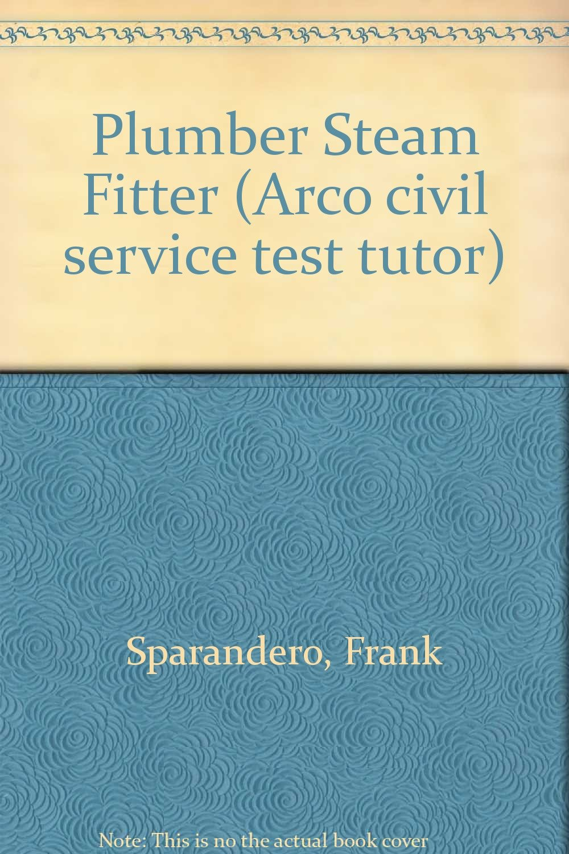 Plumber-Steam Fitter (Arco Civil Service Test Tutor)