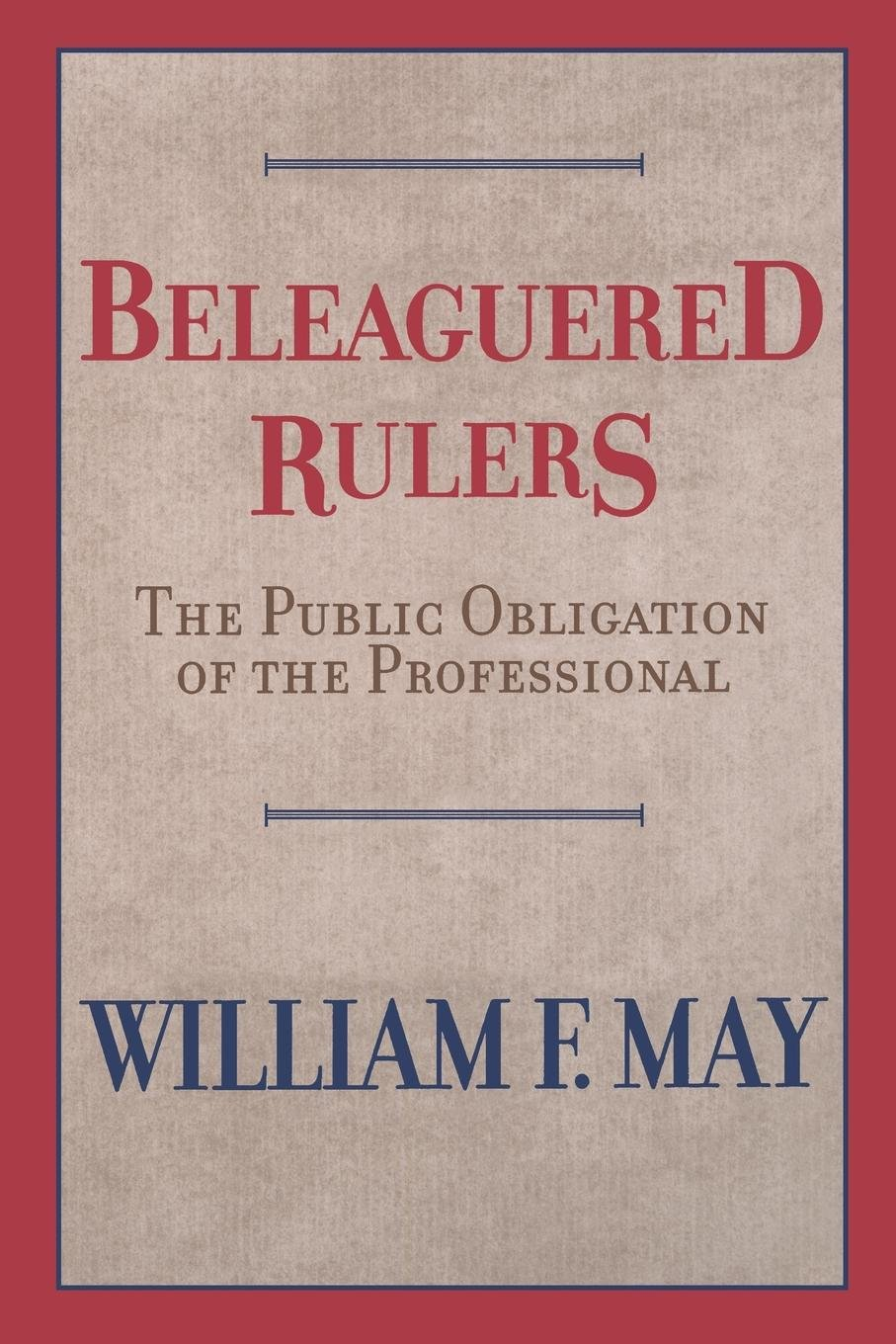 Download Beleaguered Rulers: The Public Obligation of the Professional PDF Text fb2 book