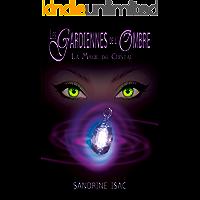 Les Gardiennes de l'Ombre: La Magie du Cristal (French Edition)