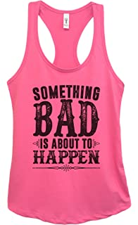 """8919ecb9835bd Womens Basic Tank Top Country Shirt """"Something Bad Is About to Happen""""  Funny Threadz"""