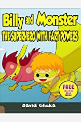 Billy and Monster: The Superhero with Fart Powers (The Fartastic Adventures of Billy and Monster) Paperback