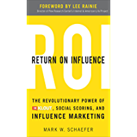 Return On Influence: The Revolutionary Power of Klout, Social Scoring, and Influence Marketing (English Edition)