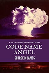 Code Name Angel (Secret Warfare & Counter-terrorism Operations Book 7) Kindle Edition