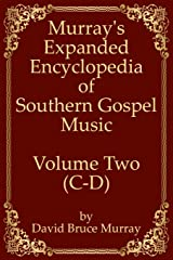 Murray's Expanded Encyclopedia Of Southern Gospel Music Volume Two (C-D) Paperback