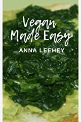 Vegan Made Easy: Starter Guide and Cookbook Kindle Edition