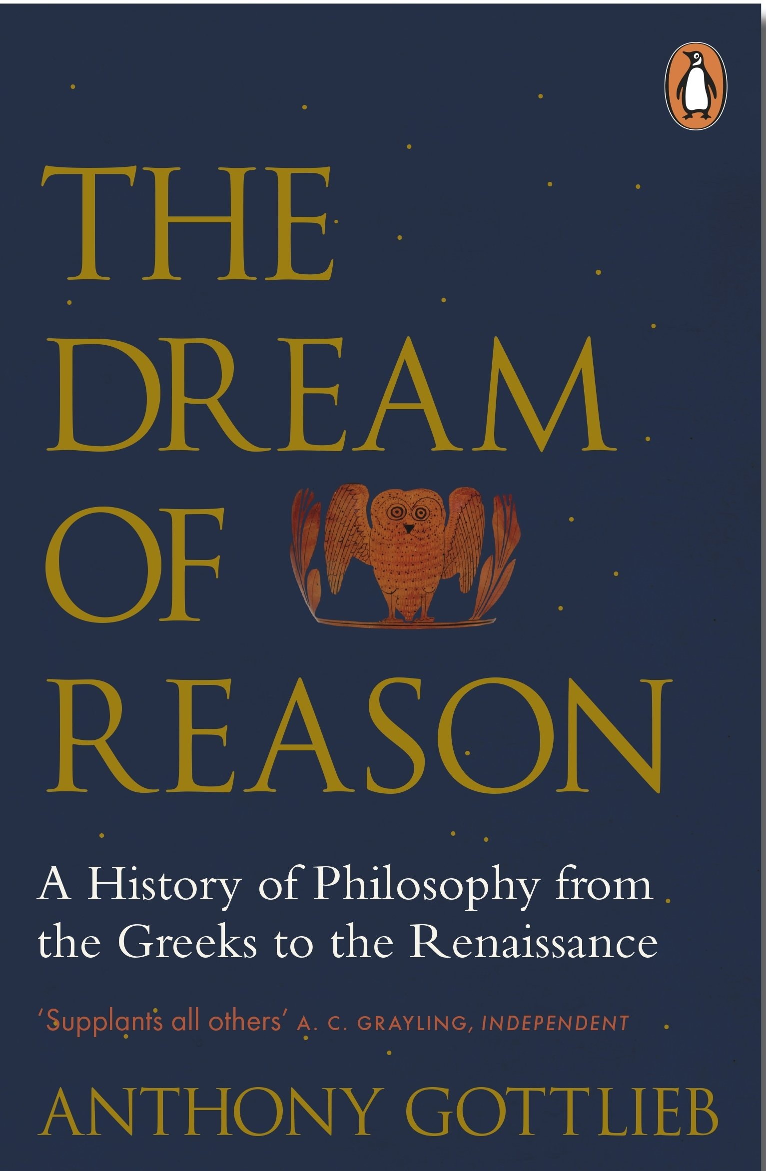 The Dream Of Reason  A History Of Western Philosophy From The Greeks To The Renaissance  English Edition
