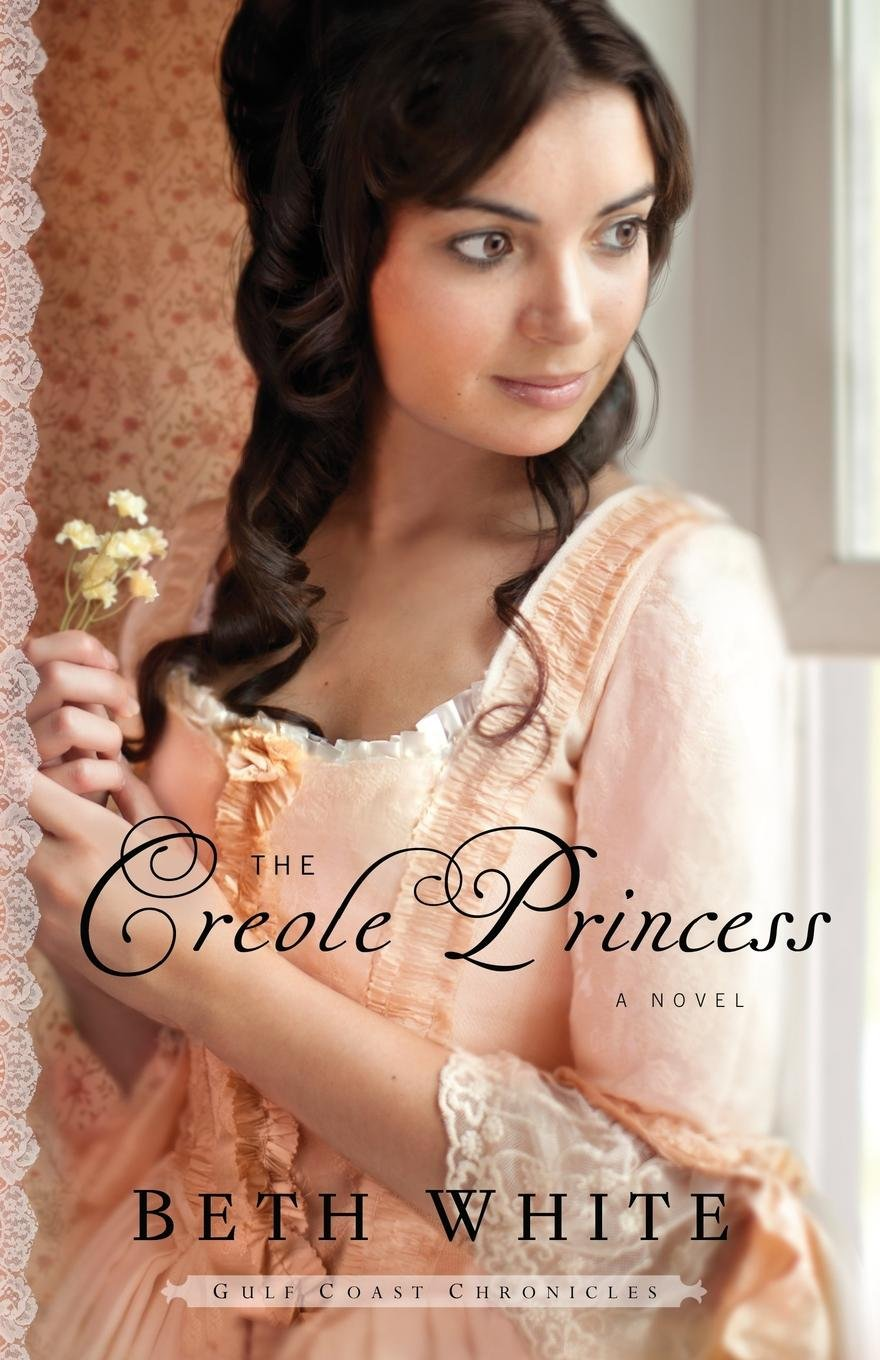 The Creole Princess: A Novel (Gulf Coast Chronicles) (Volume 2) pdf