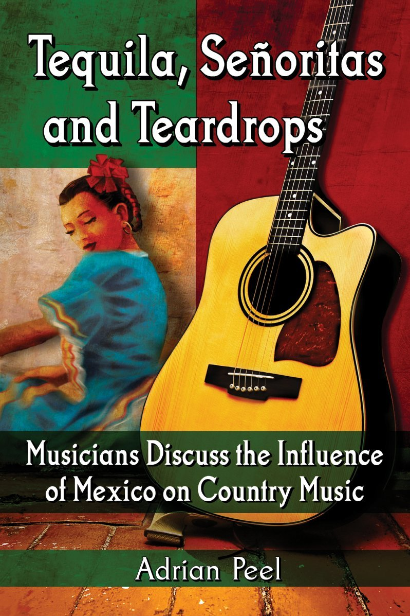 Download Tequila, Senoritas and Teardrops: Musicians Discuss the Influence of Mexico on Country Music ebook