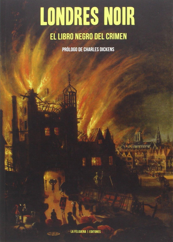 LONDRES NOIR: EL LIBRO NEGRO DEL CRIMEN (TRUE CRIME): Amazon.es: Raquel Duato García: Libros