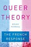 Queer Theory: The French Response