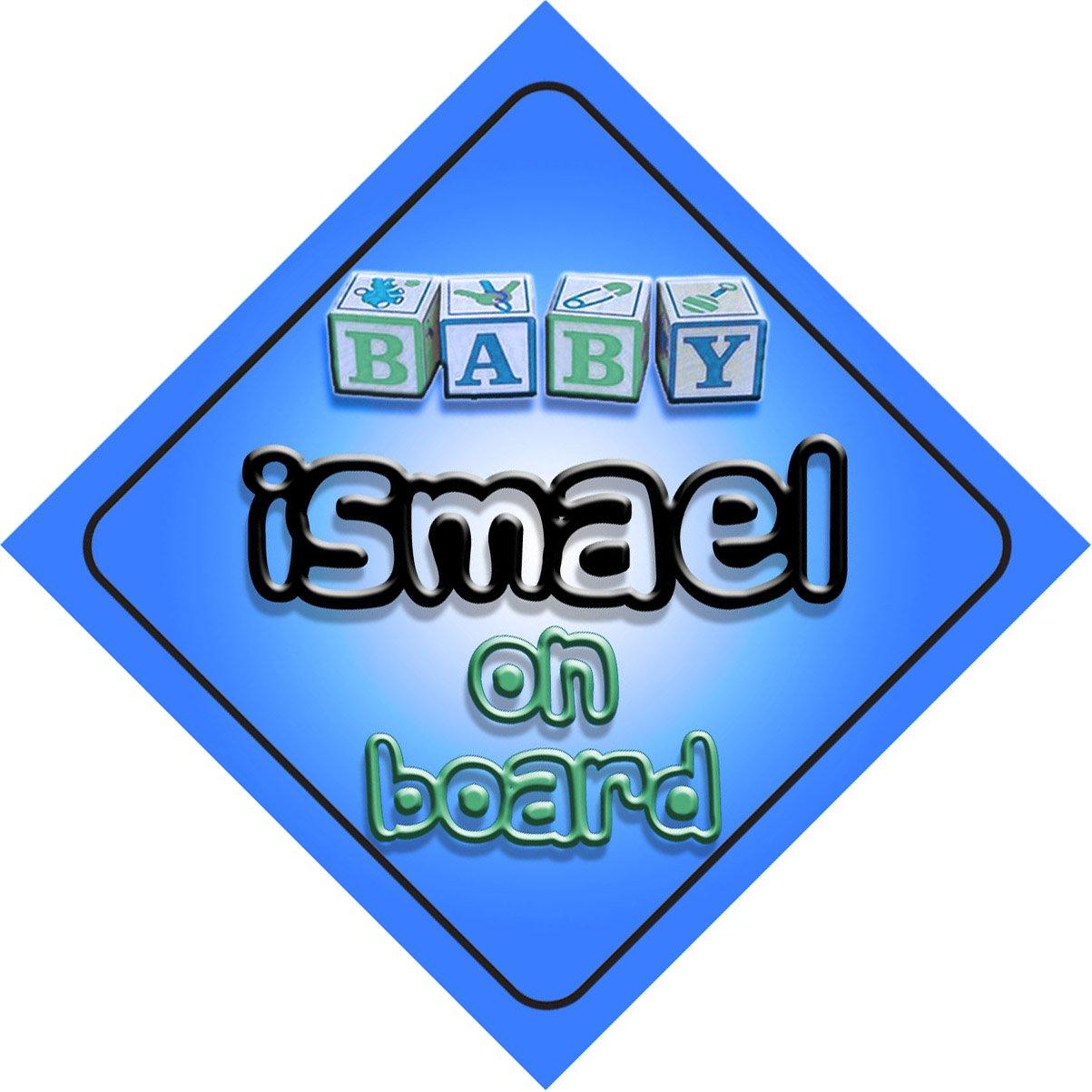 Bébé Garçon Ismael on Board fantaisie Panneau de voiture Cadeau/cadeau pour nouveau/enfant nouveau-né